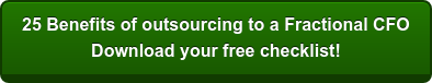 25 Benefits of outsourcing to a Fractional CFO Download your free checklist!