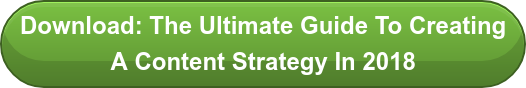 Download: The Ultimate Guide To Creating A Content Strategy In 2018