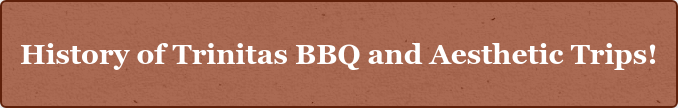 More information about Trinitas BBQ!