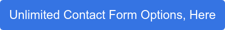 Unlimited Contact Form Options, Here