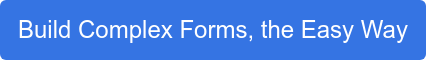 Build Complex Forms, the Easy Way