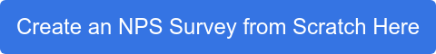 Create an NPS Survey from Scratch Here