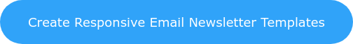 Create Responsive Email Newsletter Templates