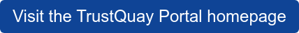 Visit the TrustQuay Portal homepage
