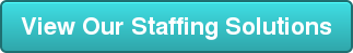 View Our Staffing Solutions