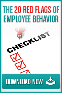 The 20 Red Flags of Employee Behavior