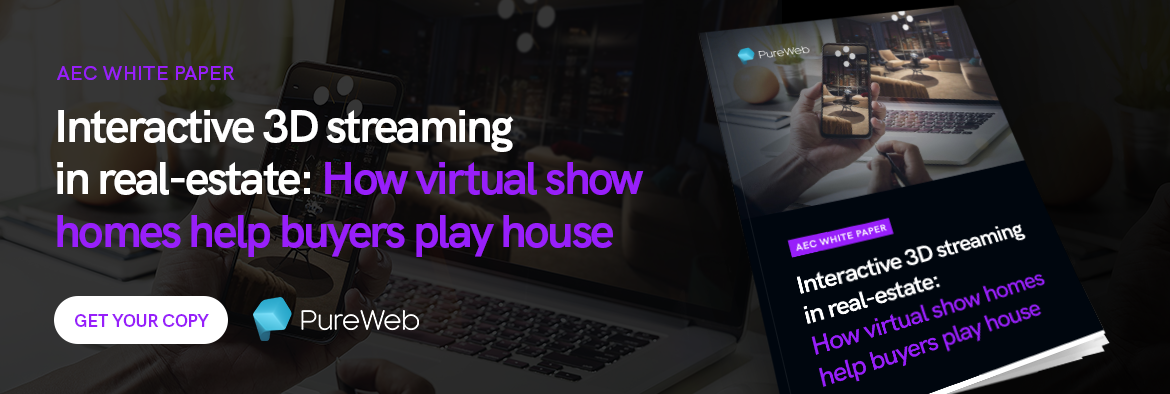 PureWeb AEC white paper - Interactive 3D streaming in real-estate