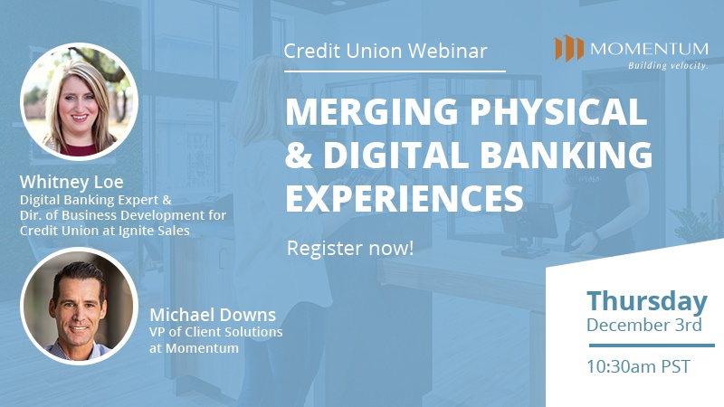 "Register for our December webinar ""Merging Physical and Digital Banking Experiences."""