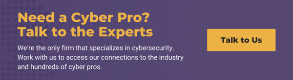 Need a Cyber Pro? Talk to the Experts