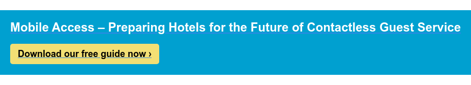 Mobile Access – Preparing Hotels for the Future of Contactless Guest Service  Download our free guide now ›