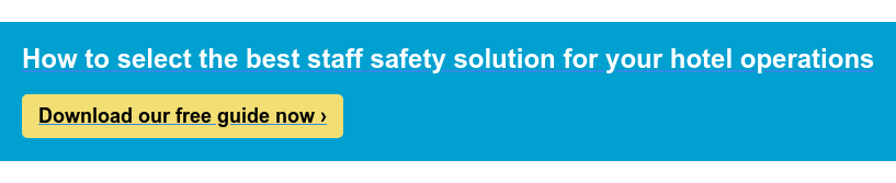 How to select the best staff safety solution for your hotel operations  Download our free guide now ›