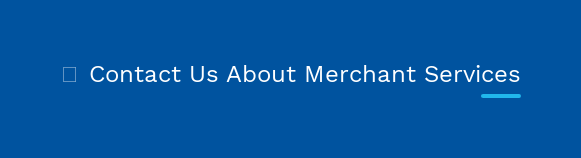 Contact Us About Merchant Services