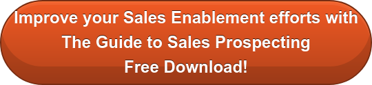 Improve your Sales Enablement efforts with The Guide to Sales Prospecting Free Download!