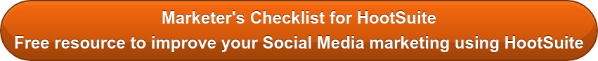 Marketer's Checklist for HootSuite Free resource to improve your Social Media marketing using HootSuite