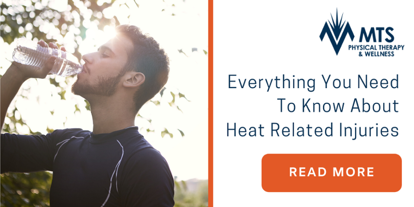 Everything You Need To Know About Heat Related Injuries | MTS Physical Therapy
