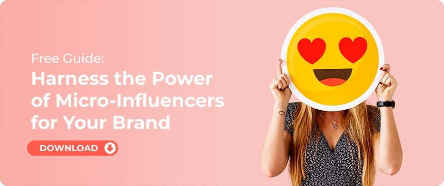 Download this guide to harness the power of micro-influencers for your brand!