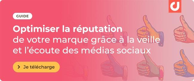 GUIDE Optimiser la réputation de votre marque grâce à la veille et l'écoute des médias sociaux