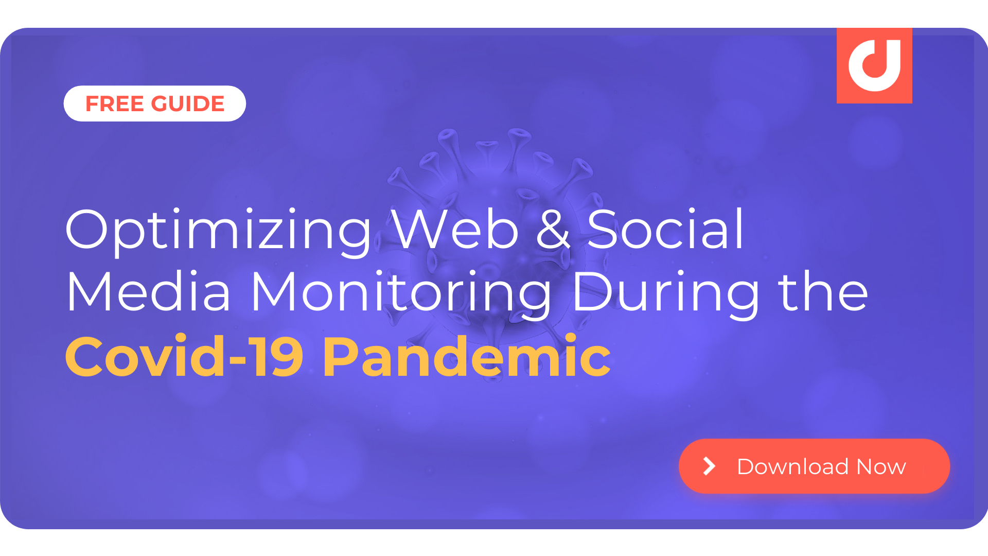 Optimizing Web & Social Media Monitoring during the Covid-19 Pandemic - Blog CTA