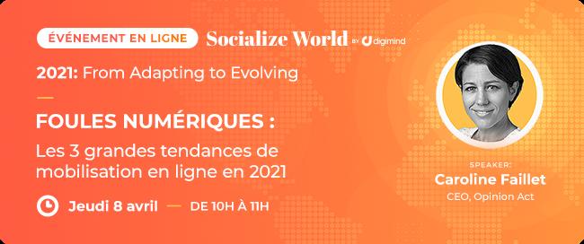 Socialize World : les 3 grandes tendances de mobilisation en ligne en 2021