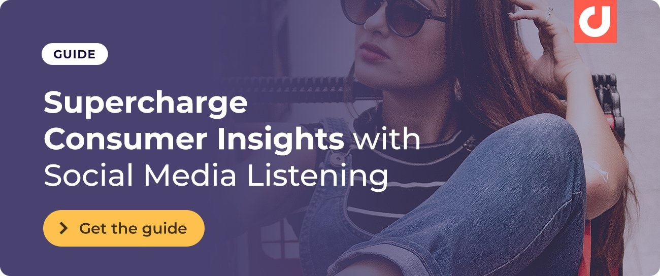 11 Ways to Supercharge Consumer Insights with Social Media Listening - Blog CTA