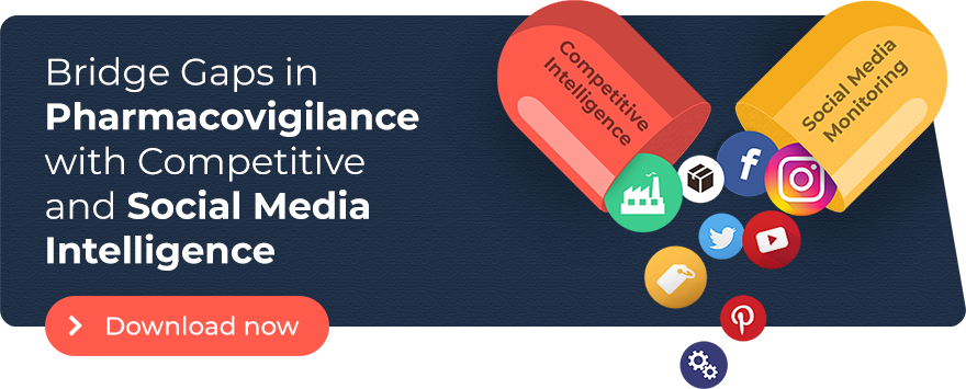 Find out how you can bridge gaps in pharmacovigilance with competitive and social media intelligence.