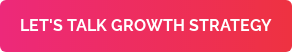 LET'S TALK GROWTH STRATEGY
