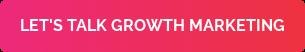 LET'S TALK GROWTH MARKETING