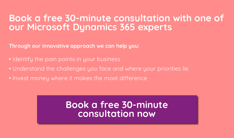 Book a free 30-minute consultation with a Microsoft Dynamics 365 expert