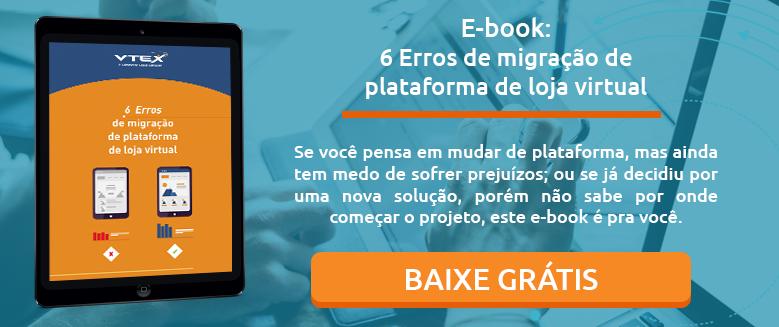 6-erros-de-migração-de-plataforma-de-loja-virtual