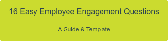16 Easy Employee Engagement Questions A Guide & Template