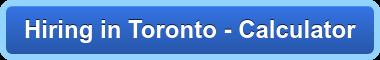Hiring in Toronto - Calculator