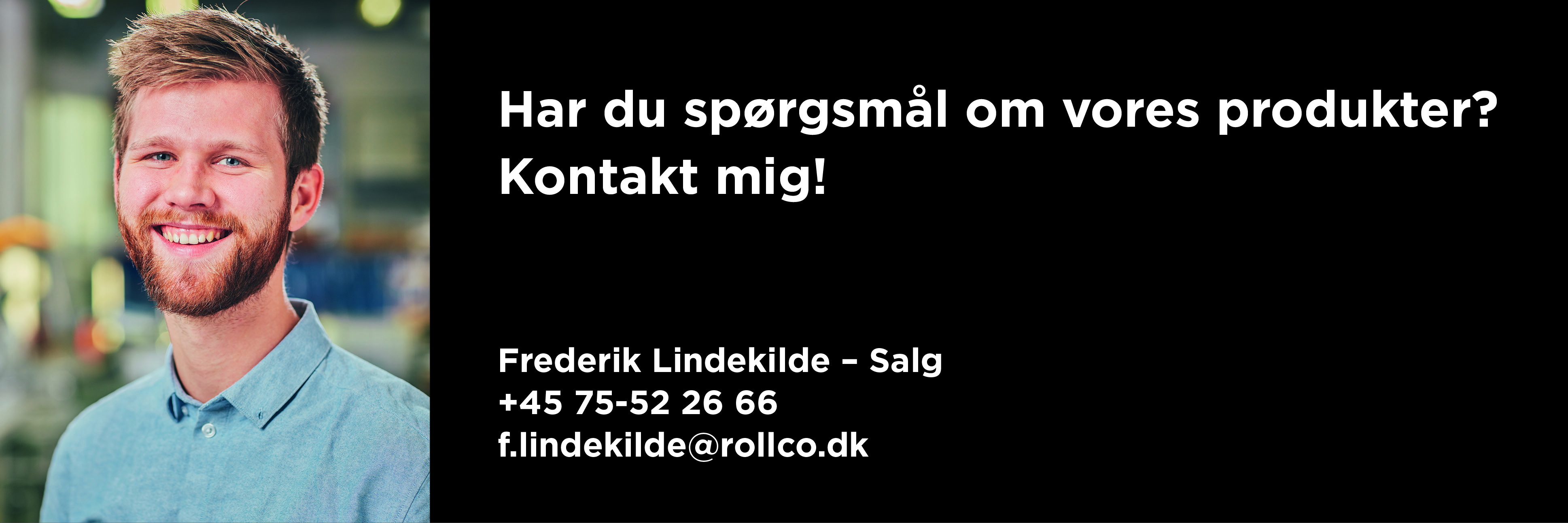 Kontakt Frederik på Rollco