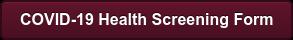COVID-19 Health Screening Form