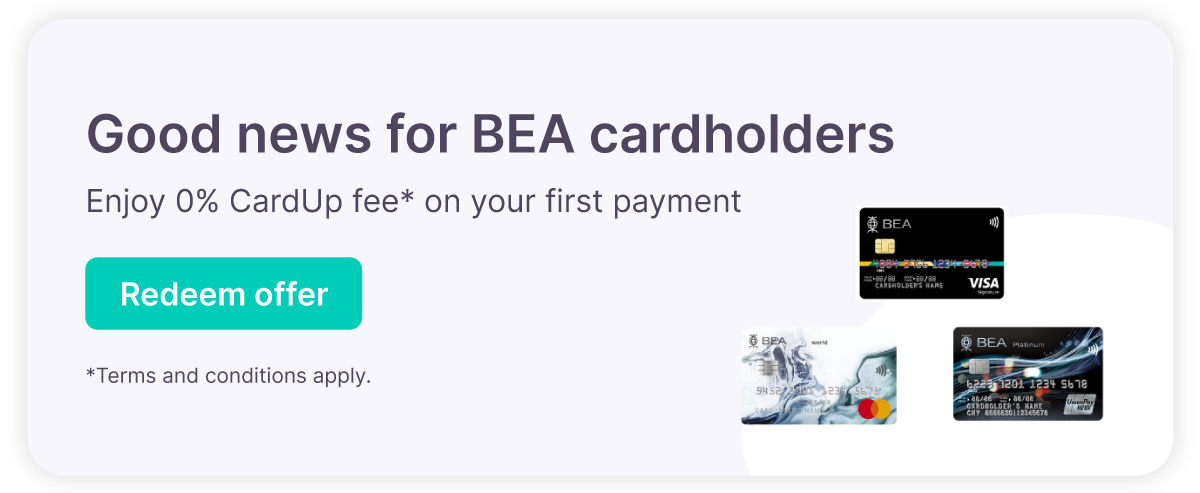Enjoy 0% CardUp fee when you pay with a BEA credit card. Find out more
