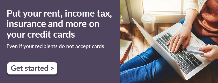 Put your rent, income tax, insurance and more on your credit cards