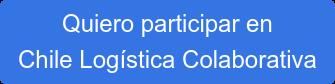 Quiero participar en Chile Logística Colaborativa