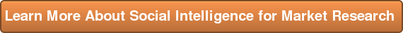 Learn More About Social Intelligence for Market Research