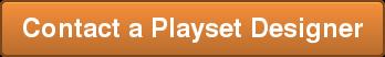 Contact a Playset Designer