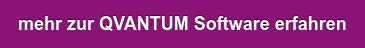 mehr zur QVANTUM Software erfahren