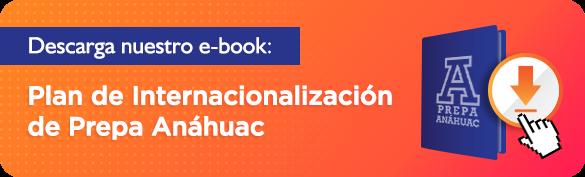 Descarga ebook plan de internacionalización de Prepa Anáhuac