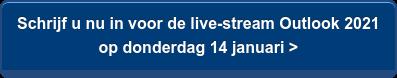Schrijf u nu in voor de live-stream Outlook 2021  op donderdag 14 januari >