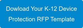 Dowload Your K-12 Device  Protection RFP Template