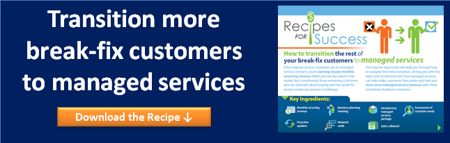 Recipe for Success: How to Transition the Rest of Your Break-Fix Customers to Managed Services