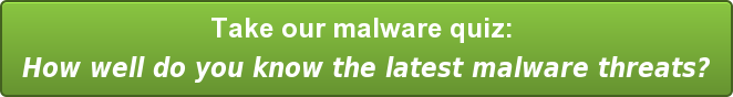 Take our malware quiz:  How well do you know the latest malware threats?