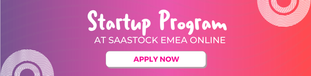 Find out more about the Startup Program at SaaStock EMEA