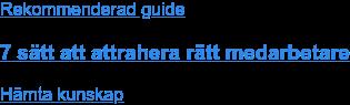 Rekommenderad guide  7 sätt att attrahera rätt medarbetare Hämta kunskap