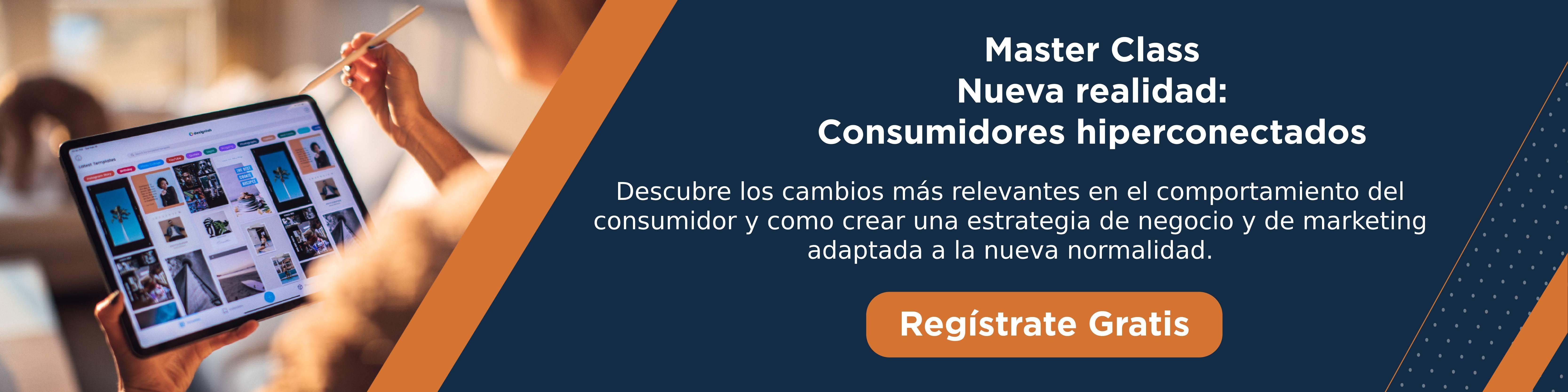 Master Class Nueva realidad consumidores hiperconectados