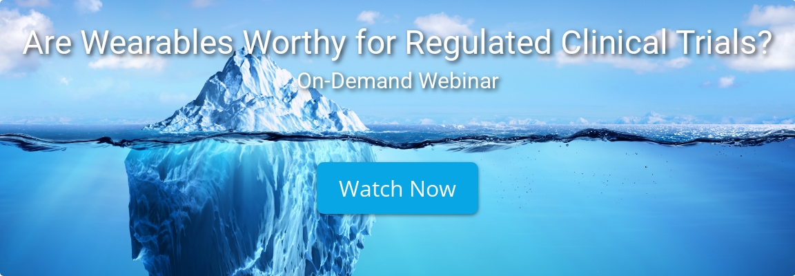 Are Wearables Worthy for Regulated Clinical Trials? On-Demand Webinar Watch Now