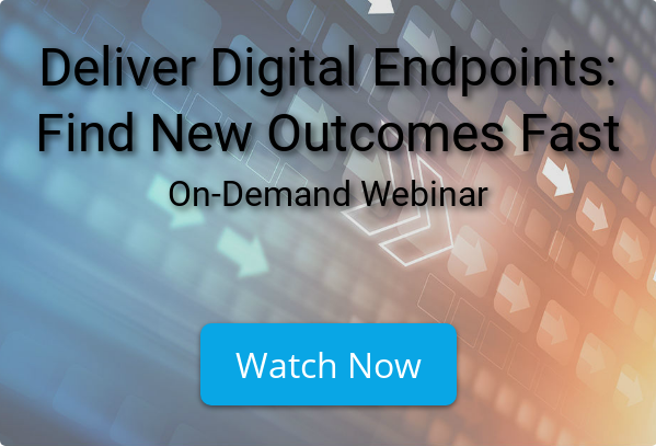 Deliver Digital Endpoints: Find New Outcomes Fast On-Demand Webinar  Watch Now