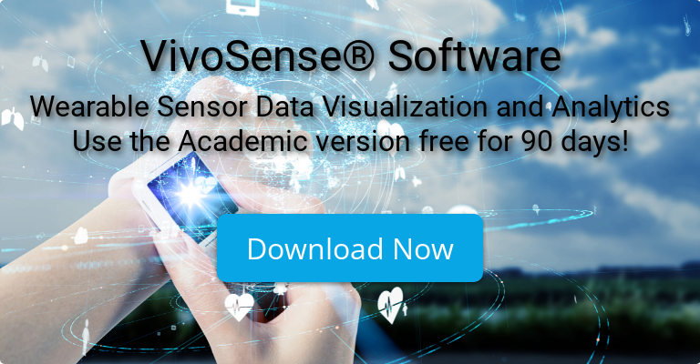 VivoSense Software Wearable Sensor Data Visualization and Analytics Use the Academic version free for 90 days! Download Now